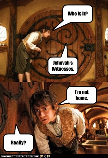 Bilbo Baggins,door to door,home,jehovahs witnesses,not home,really,The Hobbit