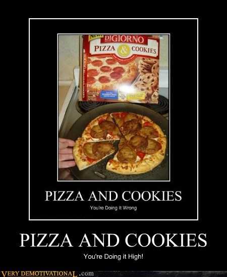 cookies,delicious,drug stuff,pizza