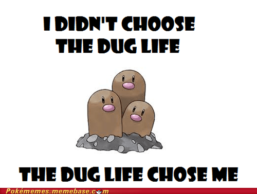 diglett wednesday,dugtrio,meme,Memes,the dug life,thug life