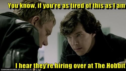 bbc,bennedict cumberbatch,hiring,Martin Freeman,Sherlock,sherlock holmes,The Hobbit,tired,Watson