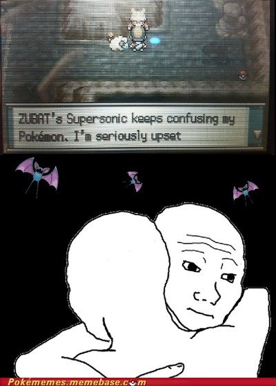 annoying feels i know that feel Memes supersonic zubat - 6506078720