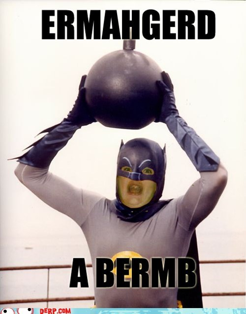 Adam West,batman,bombs,Ermahgerd,some days,TV