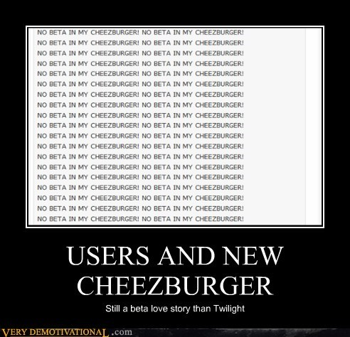 USERS AND NEW CHEEZBURGER Still a beta love story than Twilight