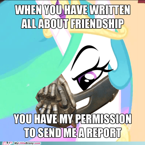 bane,friendship report,meme,permission to die,princess celestia