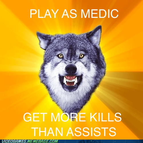 assists Courage Wolf kills medic meme - 6507623936