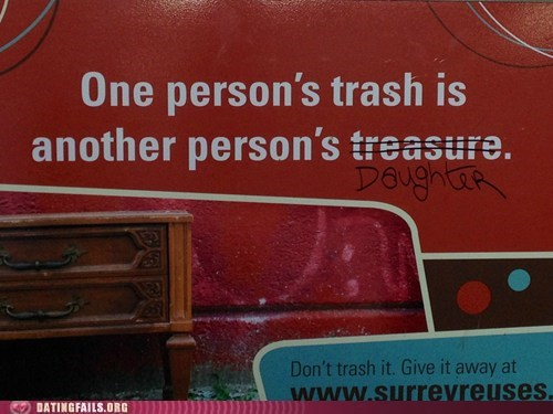a little harsh,daughter,trash,treasure