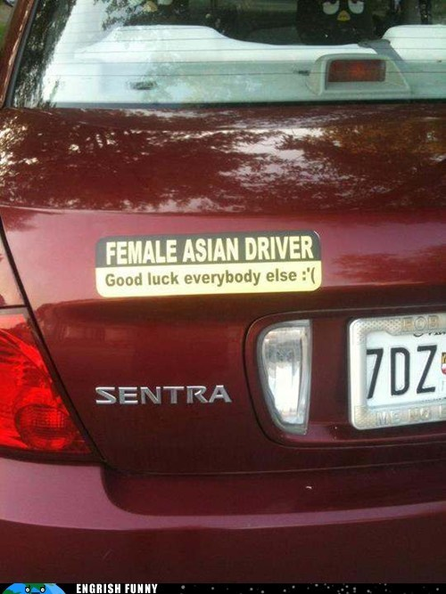 asian driver,bumper sticker,warning