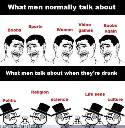 after 12,g rated,life sens,sir,men when drunk,men when sober,rage comic,religion,science