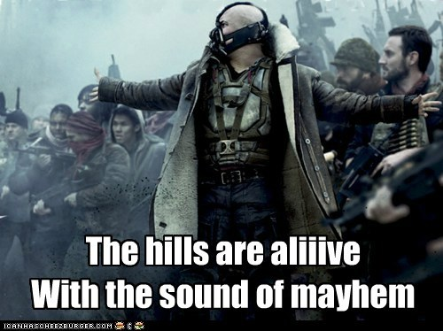 bane,batman,mayhem,song,the sound of music,tom hardy