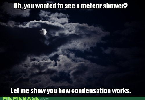 clouds meteors pleiades Scumbag Steve - 6507867136