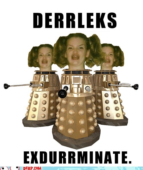 daleks doctor who Ermahgerd Exterminate TV - 6508704768