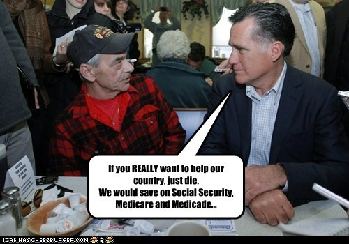 If you REALLY want to help our country, just die. We would save on Social Security, Medicare and Medicade...