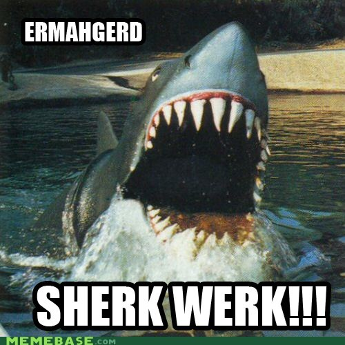 Bigger Boat derp Ermahgerd shark week - 6509470464