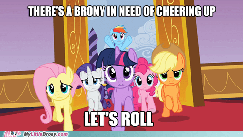 Bronies cheering up mane six the internets - 6509785344