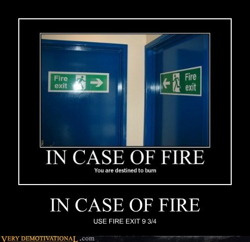 IN CASE OF FIRE USE FIRE EXIT 9 3/4