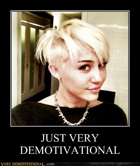demotivational,hair cut,hilarious,miley cyrus