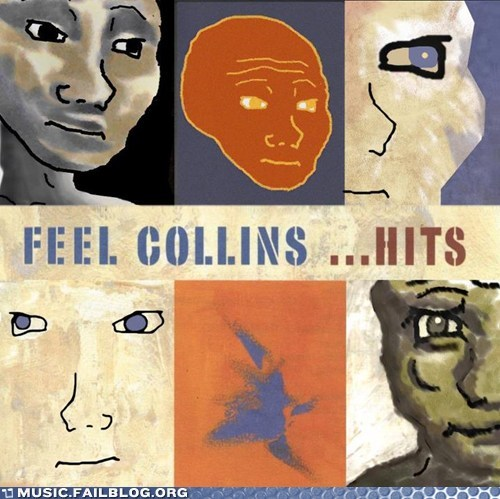 feel i know that feel bro Phil Collins - 6511674624