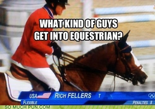 answer,double meaning,equestrian,equestrianism,fellers,fellows,literalism,question,rich,slang,surname