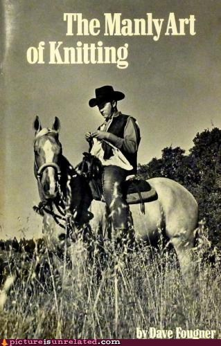 book,horseback,knitting,manly,wtf