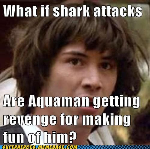 aquaman,attacks,making fun,shark