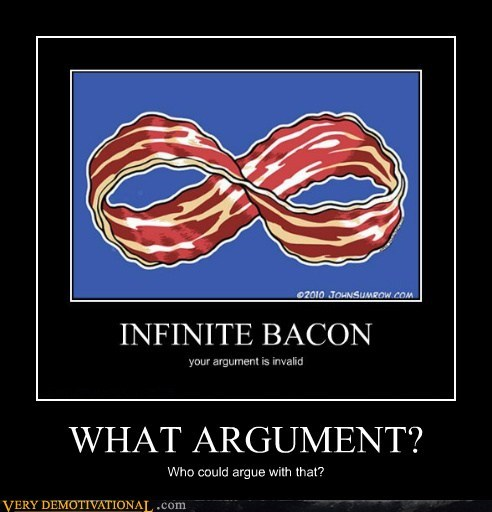 argument awesome bacon infinity - 6513535744
