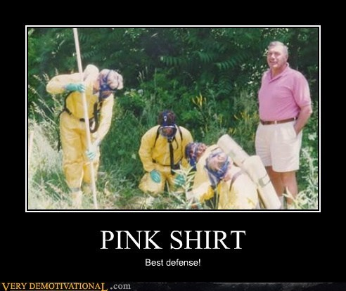 PINK SHIRT Best defense!