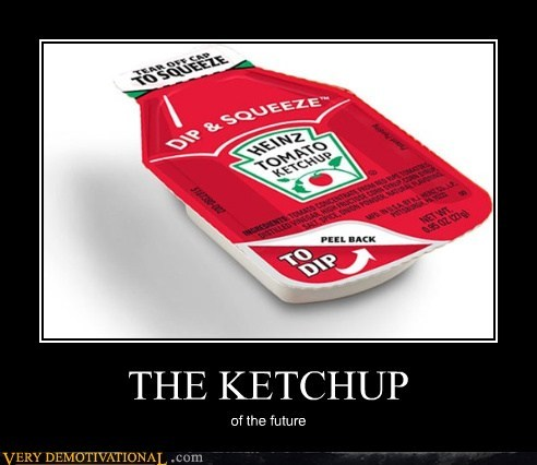 THE KETCHUP of the future