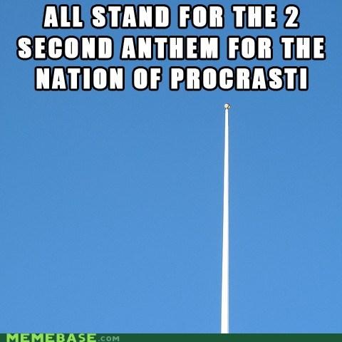 anthem flag Memes nation procrastination - 6513963520