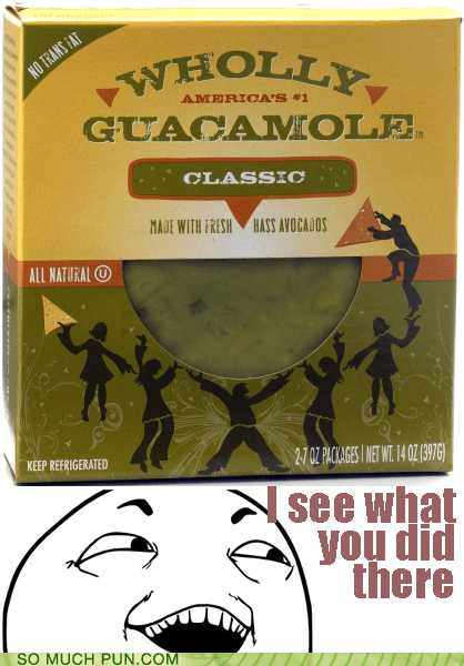 advertising holy guacamole homophone idiom literalism product wholly win - 6514292736