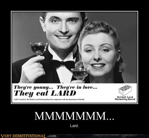 awesome,eww,in love,lard