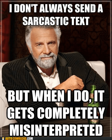 misinterpreted sarcasm sarcastic text - 6514598912