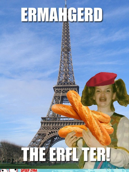 eiffel tower Ermahgerd french - 6514690560