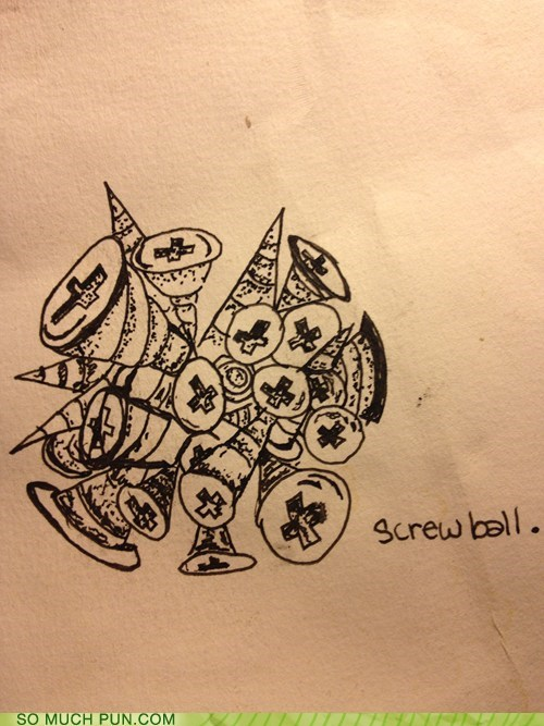 ball,double meaning,literalism,screw,screwball
