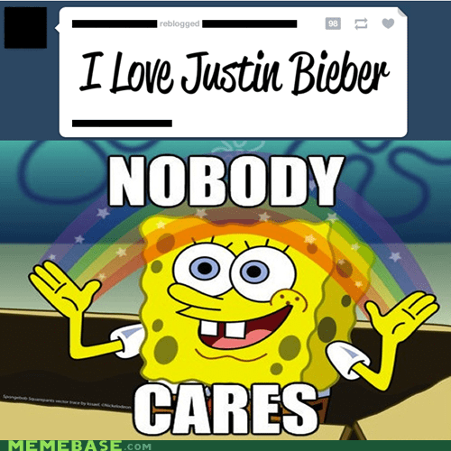 justin bieber,nobody cares,SpongeBob SquarePants,tumblr