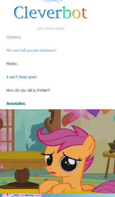 chicken Cleverbot Scootaloo what - 6515725312