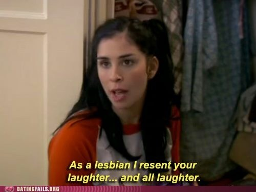 laughter,lesbian,resent that,Sarah Silverman