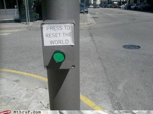 press button,reset the world