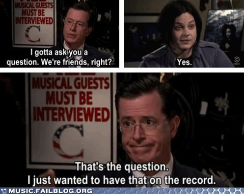 colbert,friends,jack white,stephen colbert