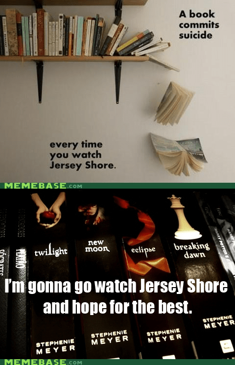 books,jersey shore,only one more season,suicide,twilight