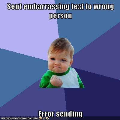 Sent embarrassing text to wrong person Error sending - Memebase