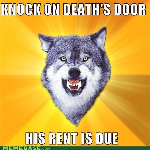 Courage Wolf,Death,rent,yolo