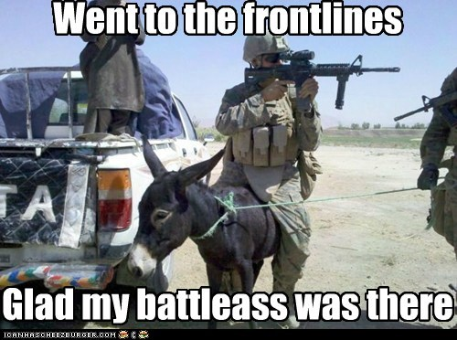 Went to the frontlines Glad my battleass was there