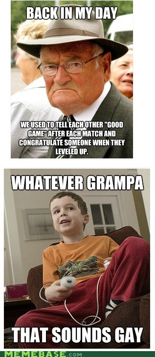 back in my day,good game,Grandpa,respect,video games