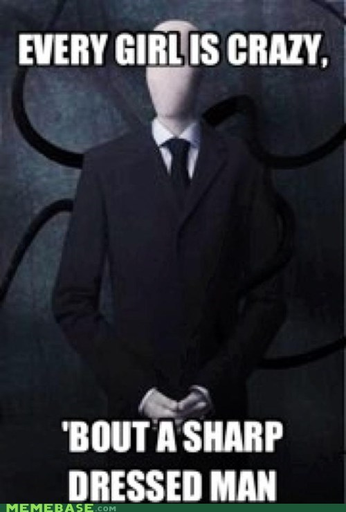sharp dressed man,slenderman