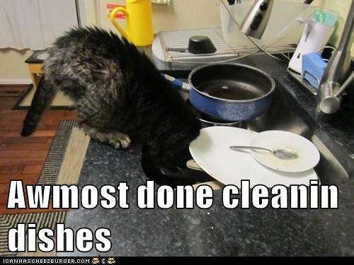 Awmost done cleanin dishes
