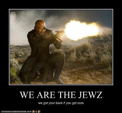 WE ARE THE JEWZ we got your back if you got ours