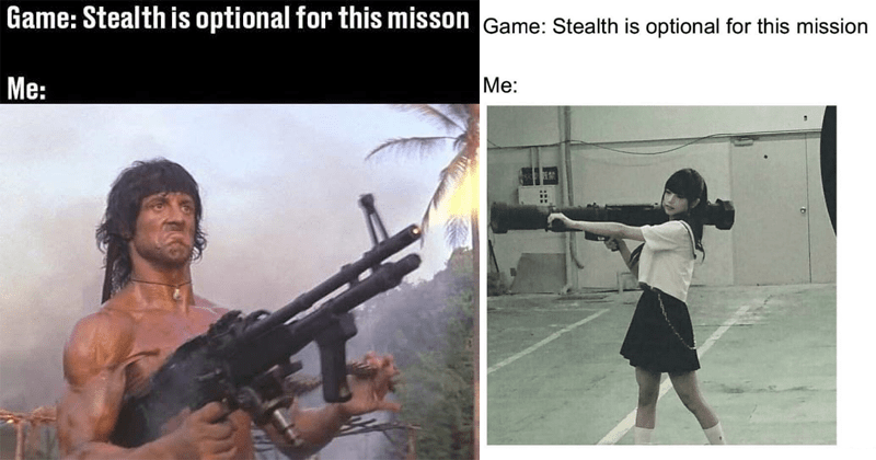 Funny memes about when Stealth is optional, gaming memes, guns.