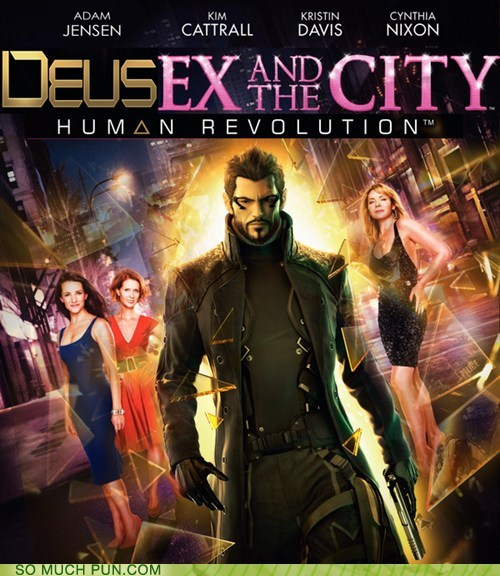 deus ex,fake,mashup,not real,sex and the city,shoop
