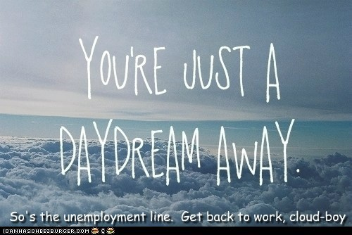 cloud daydream hipsters unemployment work