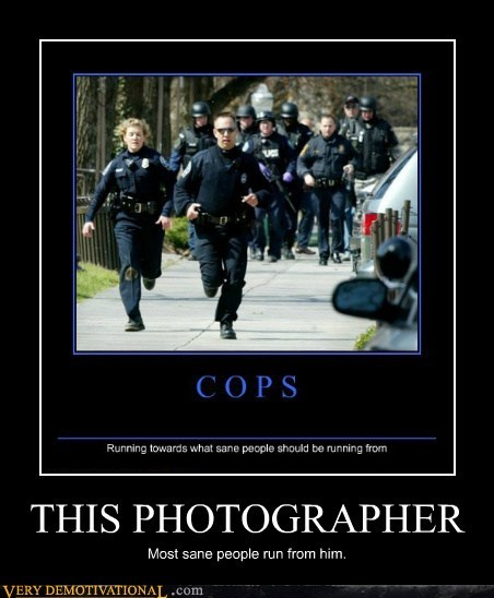 cops photographer sane wtf - 6520504832